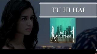 download lagu Tu Hi Hai  Half Girlfriend  Cover gratis