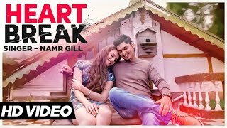 latest Punajbi Songs 2015  | Heart Break | Namr Gill | New Punjabi Songs 2015 | Jass Records