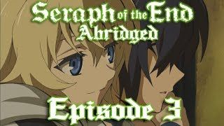Seraph of the End Abridged: Episode 3