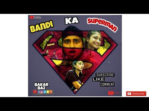 BANDI KA SUPERMAN | FUNNY VIDEO | BAKAR BAZ | 2019