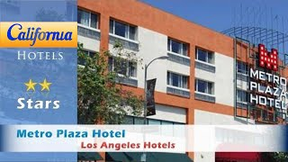 Metro Plaza Hotel, Los Angeles Hotels - California