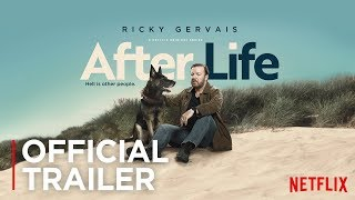 After Life | Official Trailer [HD] | Netflix