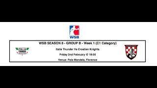 WSB 2018 Day 1 - Italia Thunder vs Croatian Knights