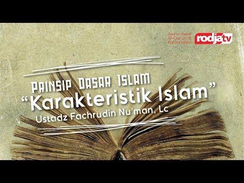 """Prinsip Dasar Islam   """"Karakteristik islam"""" (Ustadz Fachrudin Nu'man,Lc)"""