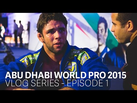 Abu Dhabi World Pro 2015 Vlog Series - Episode 1