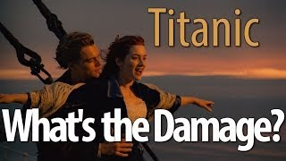 What's The Damage? - Titanic
