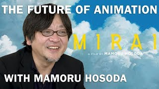 """""""Mirai"""" Director Mamoru Hosoda on the Future of Animation [In Theaters Nov 29, Limited Time Only]"""