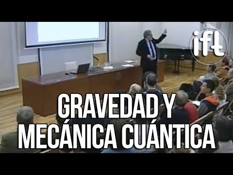 Gravedad y Mecánica Cuántica (César Gómez)