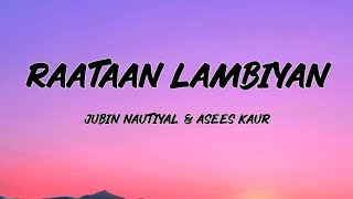 Download lagu Jubin Nautiyal - Raataan Lambiyan (Lyrics)    Asees Kaur    Tanishk Bagchi    Shershaah