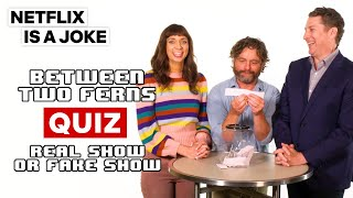 Between Two Ferns with Zach Galifianakis | Real Show Or Fake Show Quiz  | Netflix Is A Joke