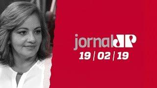 Jornal Jovem Pan - 19/02/19