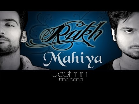 Rukh | Mahiya | by Jashnn the band (Official Audio with Lyrics...