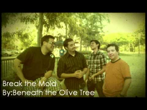 Break the Mold- Beneath the Olive Tree