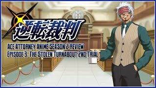 Ace Attorney The Anime Season 2 Review - Episode 3: The Stolen Turnabout 2nd Trial