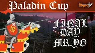 Paladin Cup Final Day MR YO vs ALL (INSANE END)