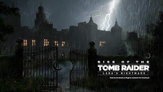 Lara's Nightmare DLC (Full Playthrough) | Rise Of The Tomb Raider (PS4)