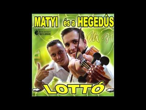 Matyi és A Hegedüs - Hejj Daláré