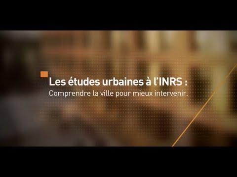 Comprendre la ville pour mieux intervenir : les études urbaines à l'INRS