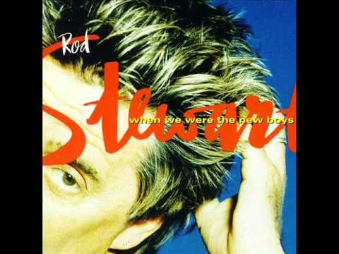 Rod Stewart - When We Were The New Boys (Top-Qualität)