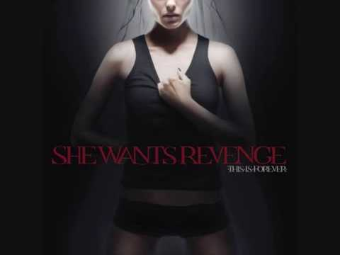 She Wants Revenge - Spend The Night