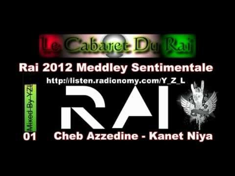 Rai 2012 Meddley Sentimentale 1 Mixed By Y_Z_L [ Non Stop Music ]