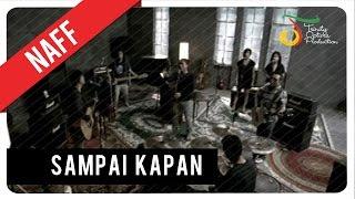 Naff Sampai Kapan Official Audio Clip