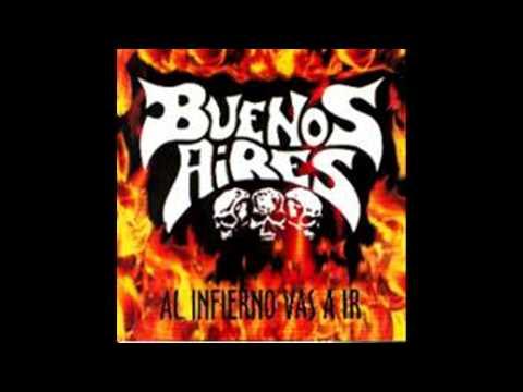 Buenos Aires (Rock Pesado) - Al infierno vas a ir (2001) (Álbum completo)