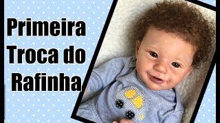 PRIMEIRA TROCA DO RAFINHA - BEBÊ REBORN
