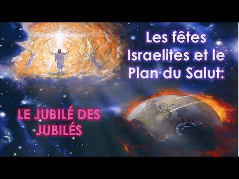 Le Jubilé des Jubilés (Les fêtes Israelites et le plan du salut part 2)