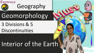 Interior of the Earth: 3 Divisions and 5 Discontinuities (Examrace - Dr. Manishika)