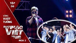Ban Nhạc Việt Mùa 2 Tập 6 FULL | Từ chối HLV Nguyễn Hải Phong ban nhạc cũ về đội HLV Phương Uyên