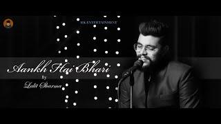 Aankh Hai Bhari Bhari - Unplugged Cover | LALIT SHARMA