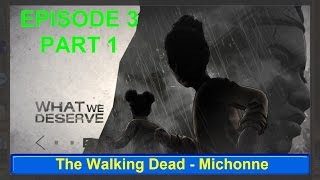 The Walking Dead - Michonne Give No Shelter Episode 3 part 1 - Game world
