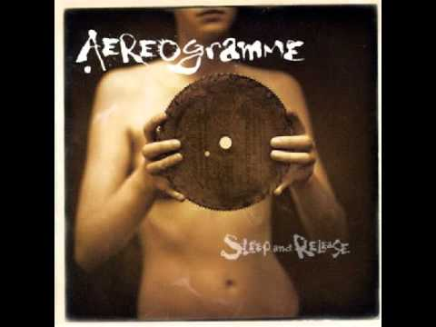 Aereogramme - No Really, Everything