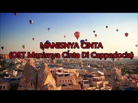 Manisnya Cinta Lirik OST Manisnya Cinta Di Cappadocia