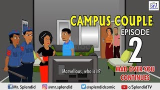 CAMPUS COUPLE EPISODE 2, Mad Over You continues