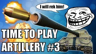 Time to Play Artillery #3