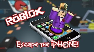 Roblox: ESCAPE THE iPHONE!