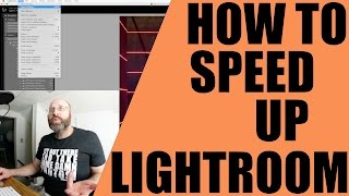 How To Dramatically Speed Up Lightroom