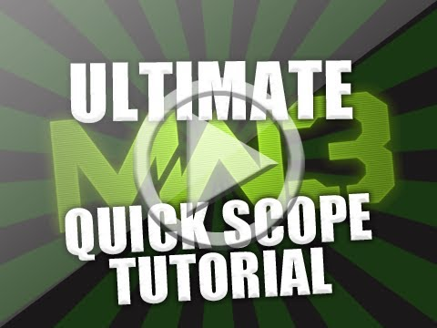 MW3 QUICK SCOPE TUTORIAL