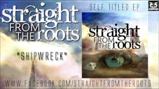 Watch Straight From The Roots Shipwreck video
