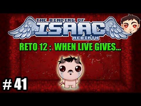 BINDING OF ISAAC: REBIRTH #41 - [RETO 12]: When life gives...