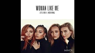 Little Mix Woman Like Me Ft Nicki Minaj Audio