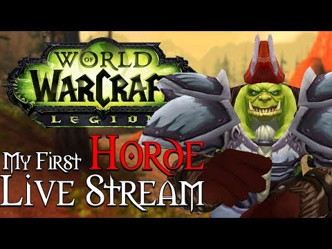 Live Stream Replay | My first Horde Character #3 [Legion]