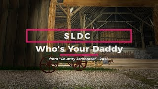 Who's Your Daddy? - SLDC - from Country Jamboree