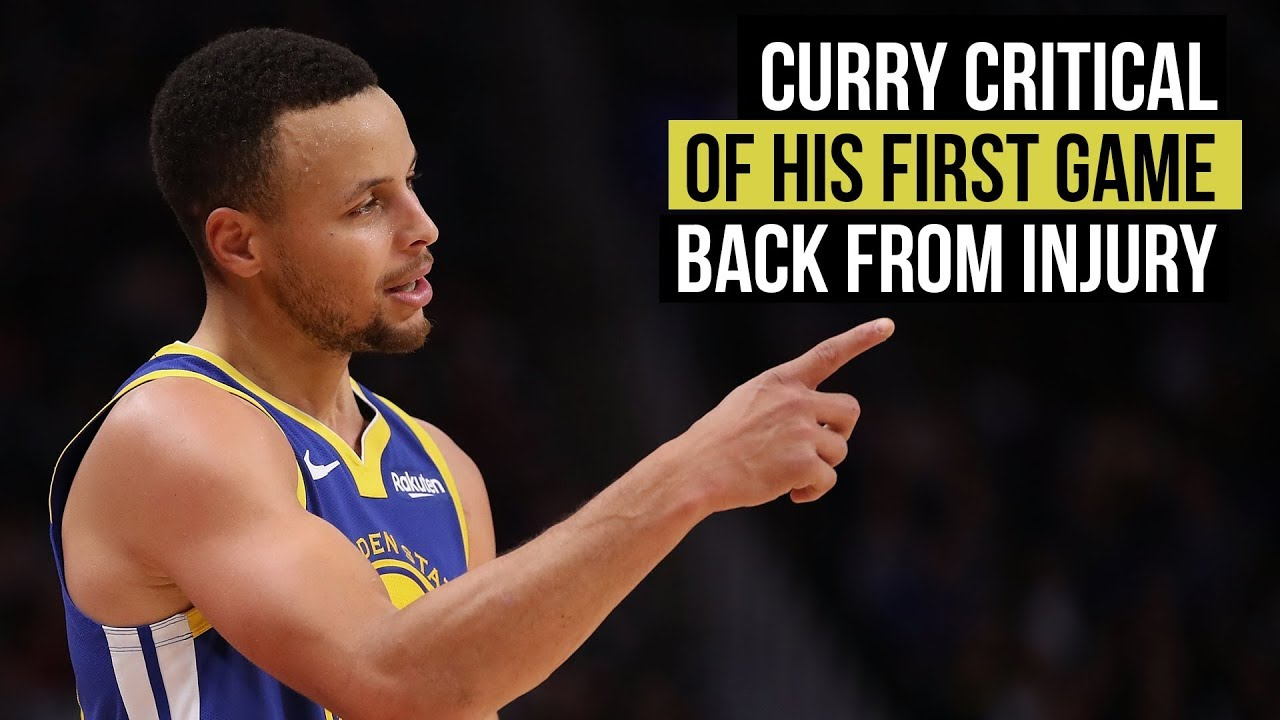 Curry critical of first performance back since injury