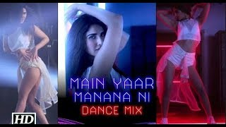 Main Yaar Manana Ni - Dance Mix | Vaani Kapoor