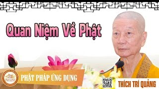 Quan Niệm Về Phật - Pháp Thoại Thầy Thích Trí Quảng
