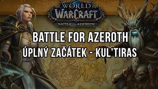Battle for Azeroth - Začátek na Kul'Tirasu