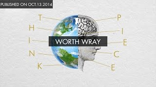 Worth Wray | Think Piece